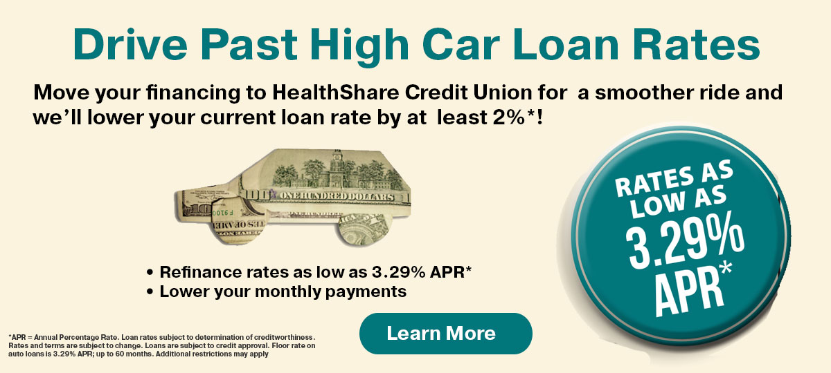 Move your financing to HSCU& we'll lower your current loan rate by at least 2%*