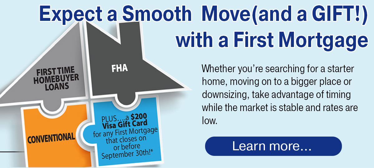 Expect a Smooth  Move and a gift with a First Mortgage